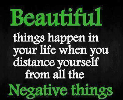 Distance yourself from negative Things