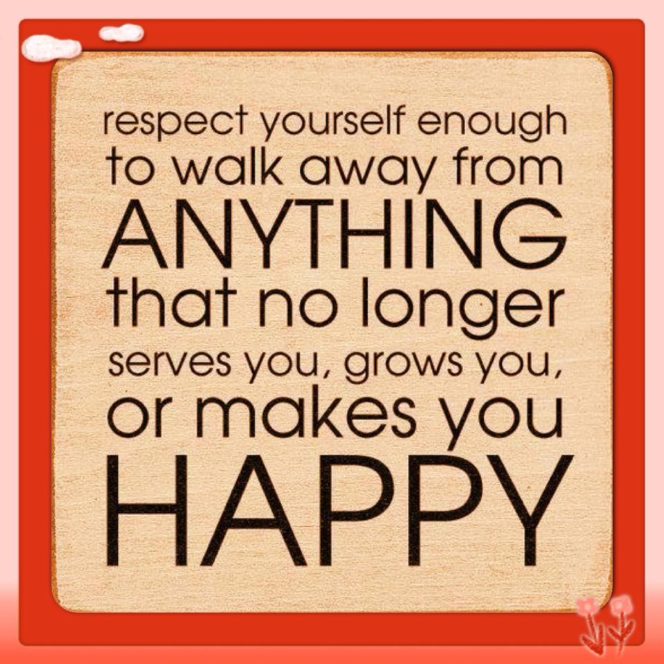 Respect yourself walk away
