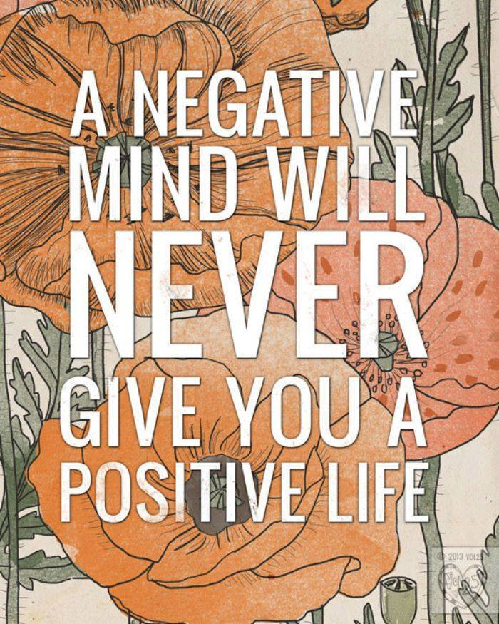 A negative mind will never give you a positive life is Where Easy Living Begins
