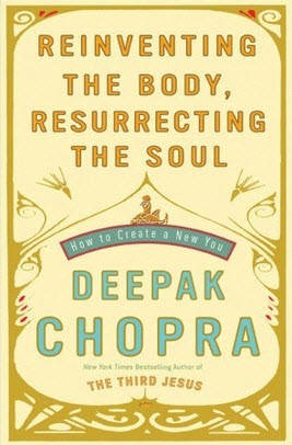 Recommended Reading by Where Easy Living Begins - Reinventing the Body Resurrecting the Soul by Deepak Chopra