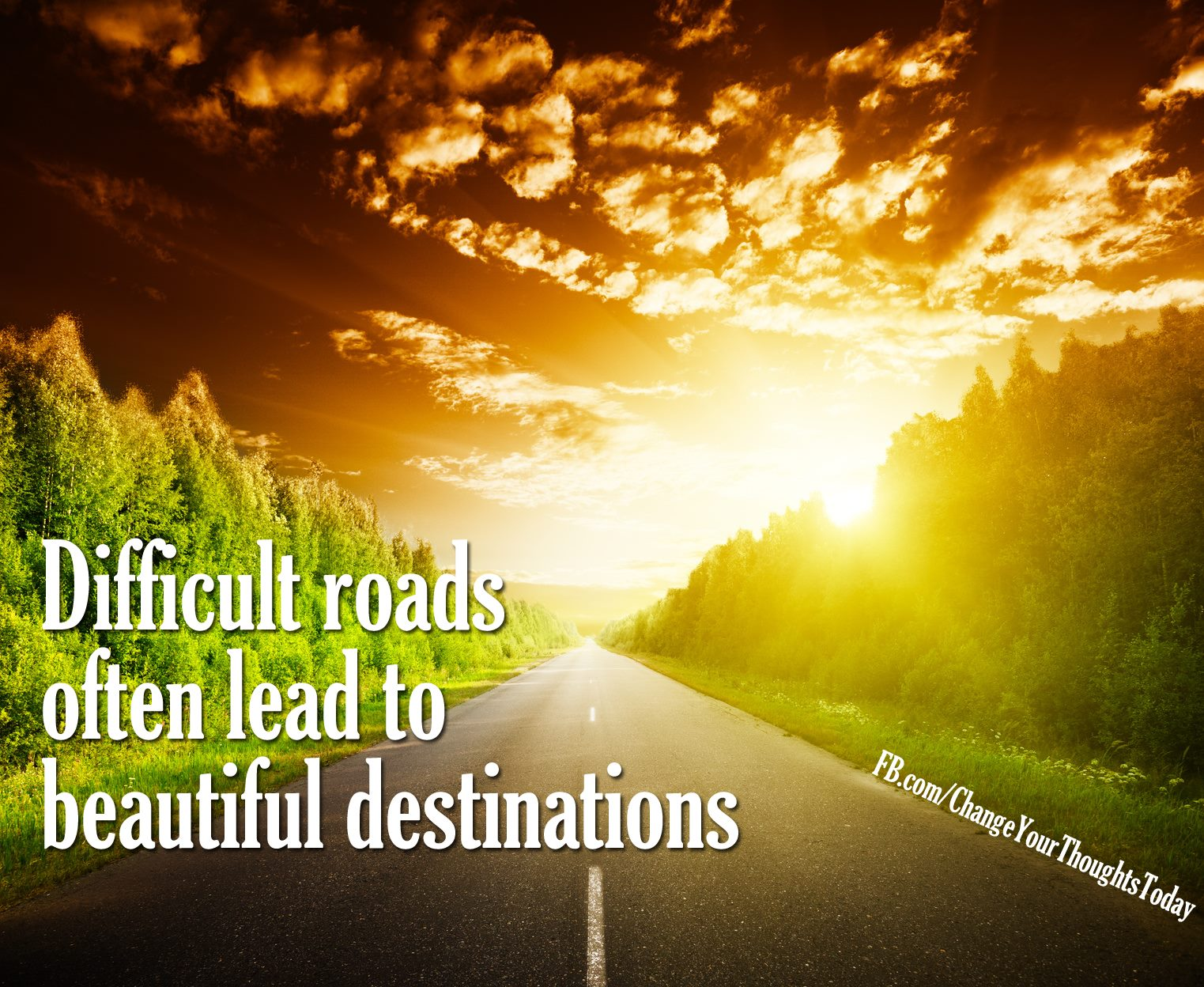 Difficult roads offten to beautiful destinations