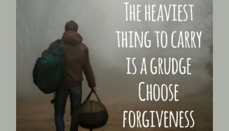 The heaviest thing to carry is a grudge. Choose Forgiveness is Where Easy Living Begins