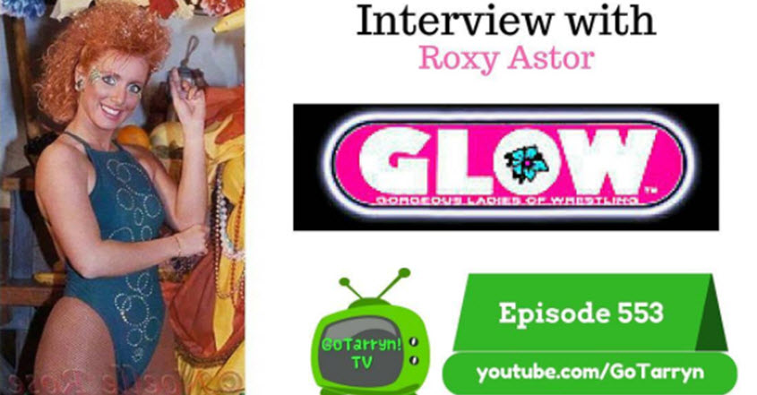 Tarryn the Traveling Trainer & Todd Stewart interview Roxy Astor from Gorgeous Ladies of Wrestling (GLOW) and get the inside story on the GLOW Netflix series