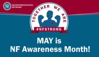 May is Neurofibromatosis Awareness Month